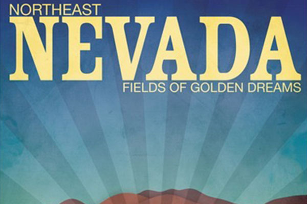 Northeat Nevada - Fields of Golden Dreams